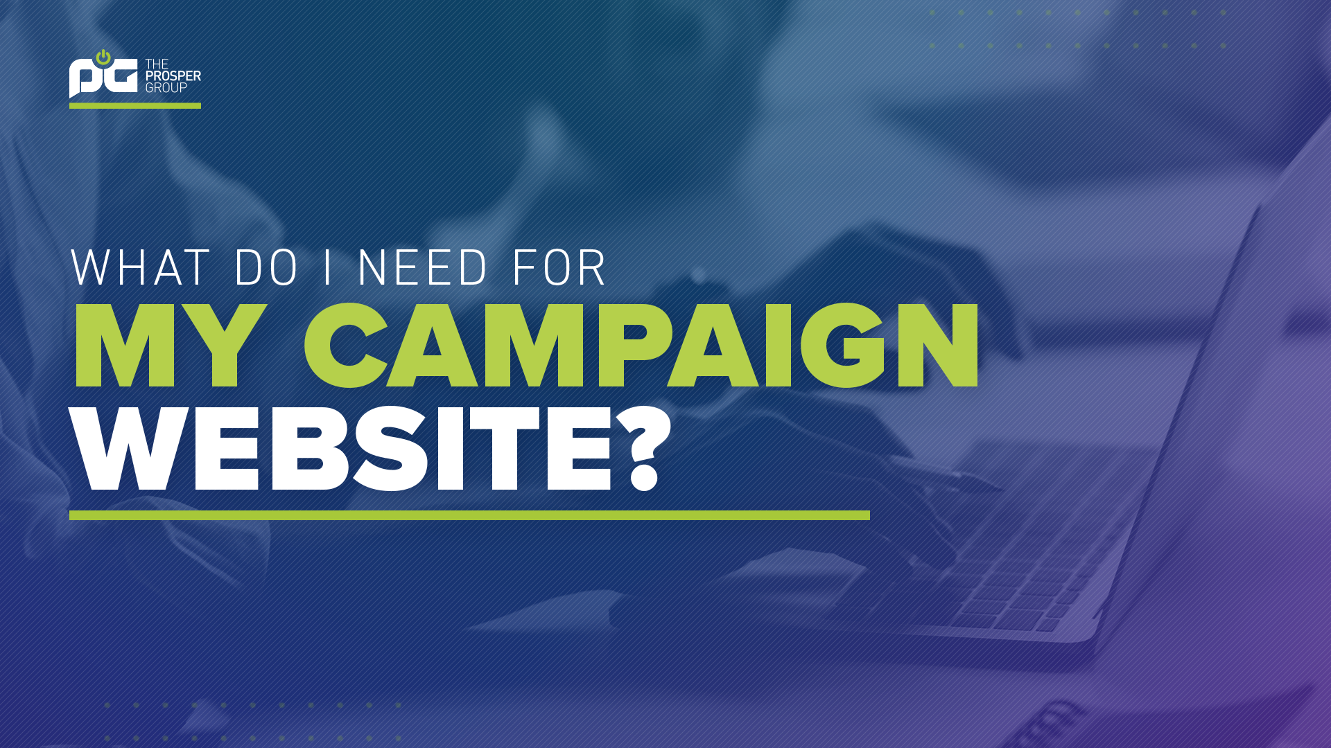 What do I need for my campaign website?